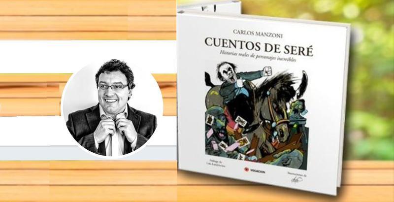 """CARLOS MANZONI PRESENTA """"CUENTOS DE SERÉ"""""""
