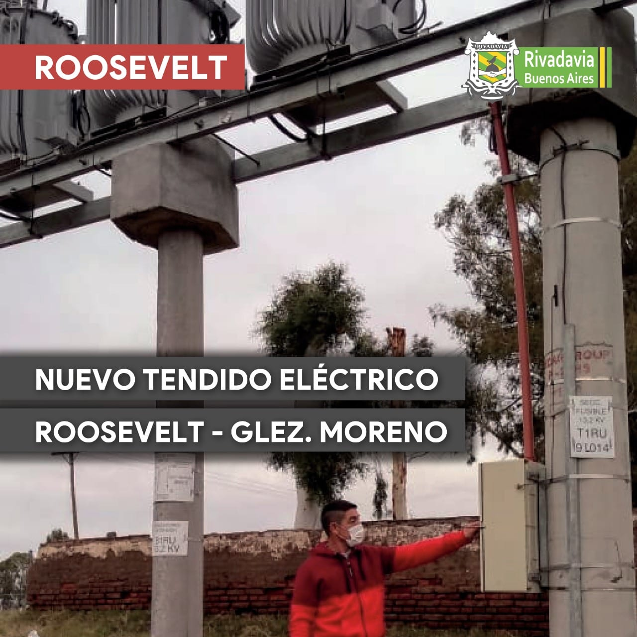 ROOSEVELT YA TIENE ELECTRICIDAD DEL DISTRITO DE RIVADAVIA